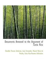 Documents Annexed to the Argument of Costa Rica af Leon Fernandez, Chandler Parsons Anderson, Manuel Maria de Peralta