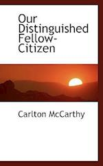 Our Distinguished Fellow-Citizen af Carlton Mccarthy