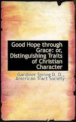 Good Hope Through Grace af Gardiner Spring