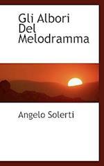Gli Albori del Melodramma af Angelo Solerti