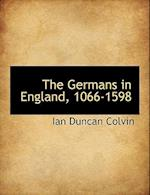 The Germans in England, 1066-1598
