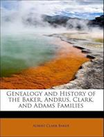 Genealogy and History of the Baker, Andrus, Clark, and Adams Families af Albert Clark Baker