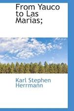 From Yauco to Las Marias; af Karl Stephen Herrmann