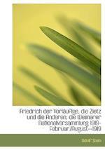 Friedrich Der Vorlaufige, Die Zietz Und Die Anderen; Die Weimarer Nationalversammlung 1919-Februar/A af Adolf Stein