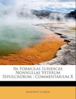 In Formulas Iuridicas Nonnullas Veterum Sepulcrorum af Raimondo Guarini