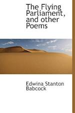 The Flying Parliament, and Other Poems af Edwina Stanton Babcock