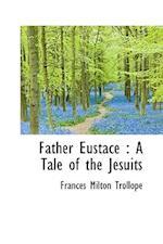 Father Eustace af Frances Milton Trollope