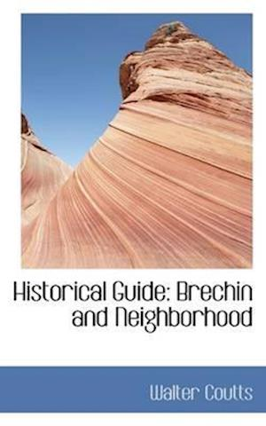 Historical Guide: Brechin and Neighborhood