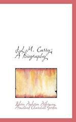J.L.M. Curry; A Biography af Edwin Anderson Alderman, Armistead Churchill Gordon