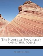 The House of Brocklesby, and Other Poems af Robert Franklin