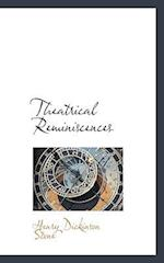 Theatrical Reminiscences af Henry Dickinson Stone