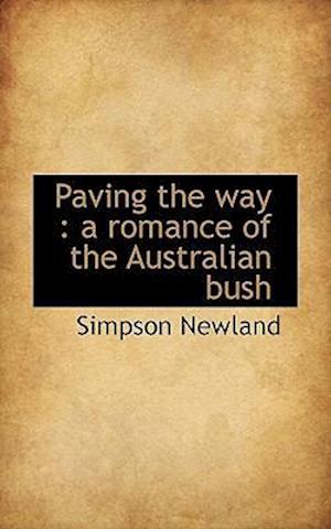 Paving the way : a romance of the Australian bush