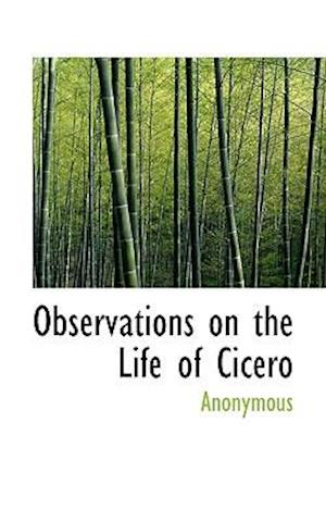 Observations on the Life of Cicero