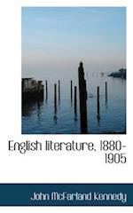 English Literature, 1880-1905 af John Mcfarland Kennedy