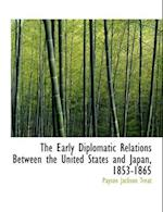 The Early Diplomatic Relations Between the United States and Japan, 1853-1865 af Payson Jackson Treat