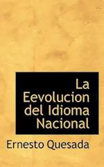 La Eevolucion del Idioma Nacional