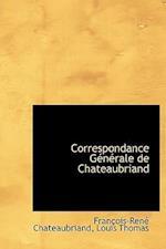 Correspondance G N Rale de Chateaubriand
