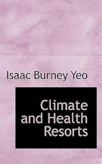 Climate and Health Resorts af Isaac Burney Yeo