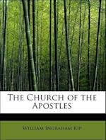 The Church of the Apostles af William Ingraham Kip