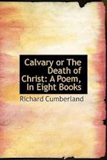 Calvary or the Death of Christ af Richard Cumberland