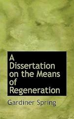 A Dissertation on the Means of Regeneration