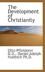 The Development of Christianity af Daniel Adolph Huebsch, Otto Pfleiderer