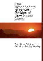 The Descendants of Edward Perkins of New Haven, Conn. af Caroline Erickson Perkins, Perley Derby