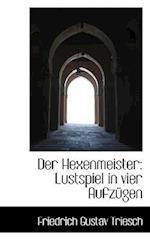 Der Hexenmeister af Friedrich Gustav Triesch
