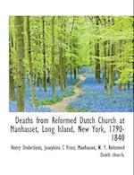 Deaths from Reformed Dutch Church at Manhasset, Long Island, New York, 1790-1840 af Josephine C. Frost, Henry Onderdonk Jr.