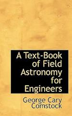 A Text-Book of Field Astronomy for Engineers