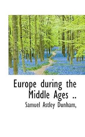Europe during the Middle Ages ..