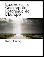 Etudes Sur La Geographie Botanique de L'Europe af Henri Lecoq