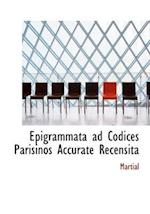 Epigrammata ad Codices Parisinos Accurate Recensita