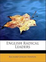 English Radical Leaders af Richard Josiah Hinton