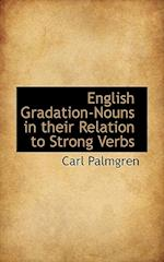 English Gradation-Nouns in their Relation to Strong Verbs