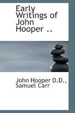 Early Writings of John Hooper ..