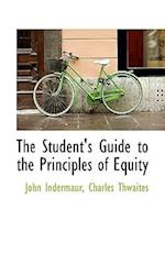 The Student's Guide to the Principles of Equity af John Indermaur, Charles Thwaites