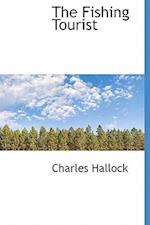 The Fishing Tourist af Charles Hallock