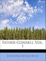 Father Connell Vol. I af Michael Banim, John Banim