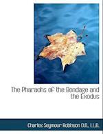 The Pharaohs of the Bondage and the Exodus