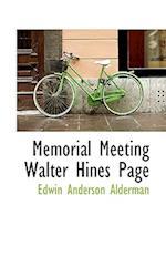 Memorial Meeting Walter Hines Page af Edwin Anderson Alderman