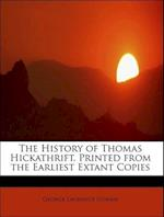 The History of Thomas Hickathrift. Printed from the Earliest Extant Copies