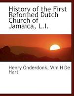History of the First Reformed Dutch Church of Jamaica, L.I.
