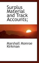 Surplus Material and Track Accounts; af Marshall Monroe Kirkman