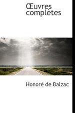 Uvres Completes af Honore De Balzac