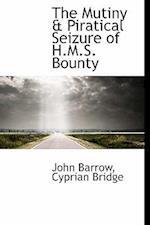 The Mutiny & Piratical Seizure of H.M.S. Bounty