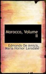Morocco, Volume II af Edmondo De Amicis, Maria Hornor Lansdale