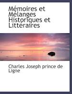 M Moires Et Melanges Historiques Et Litt Raires af Charles-Joseph Prince De Ligne
