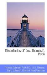 Miscellanies of Rev. Thomas E. Peck