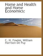 Home and Health and Home Economics: af C. H. Fowler, William Harrison De Puy